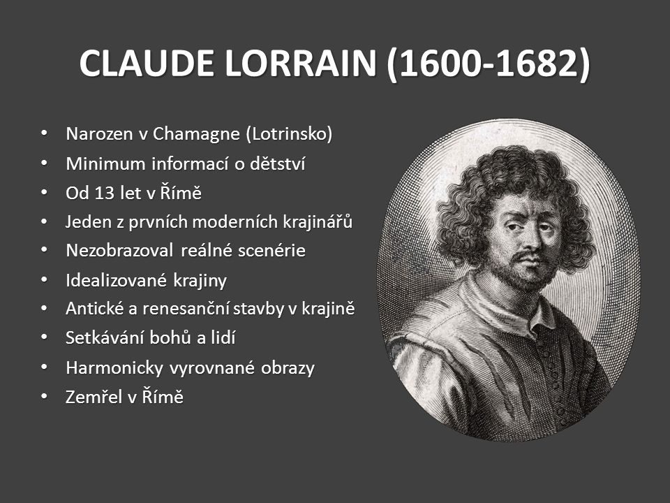 CLAUDE LORRAIN (1600-1682) Narozen v Chamagne (Lotrinsko)
