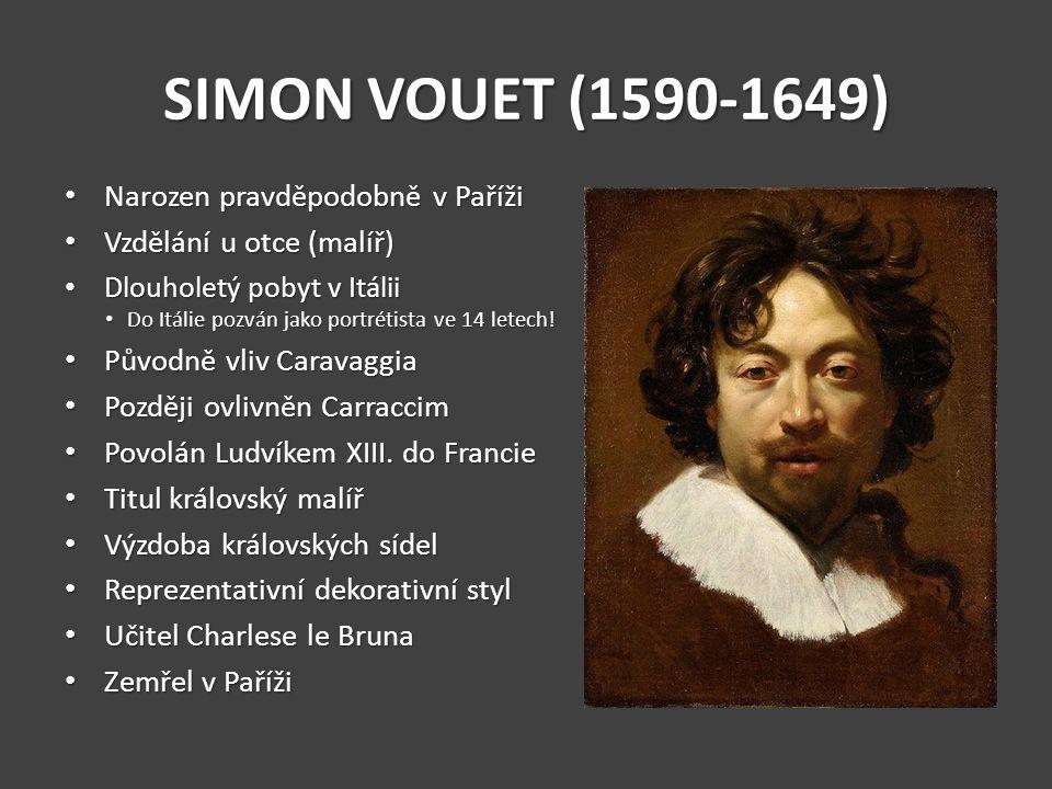 SIMON VOUET (1590-1649) Narozen pravděpodobně v Paříži