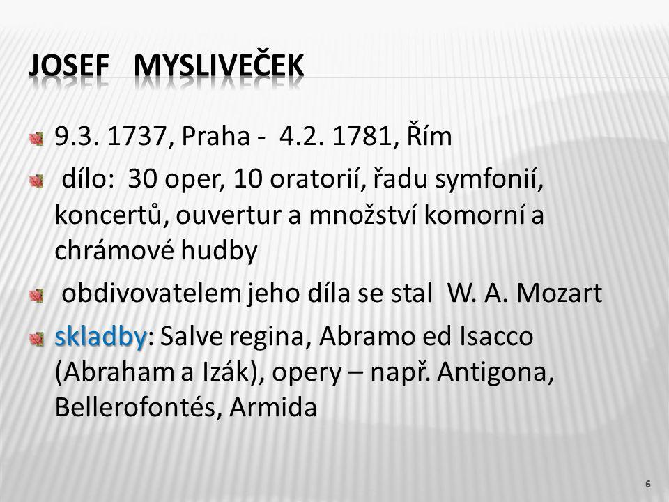 Josef Mysliveček 9.3. 1737, Praha - 4.2. 1781, Řím