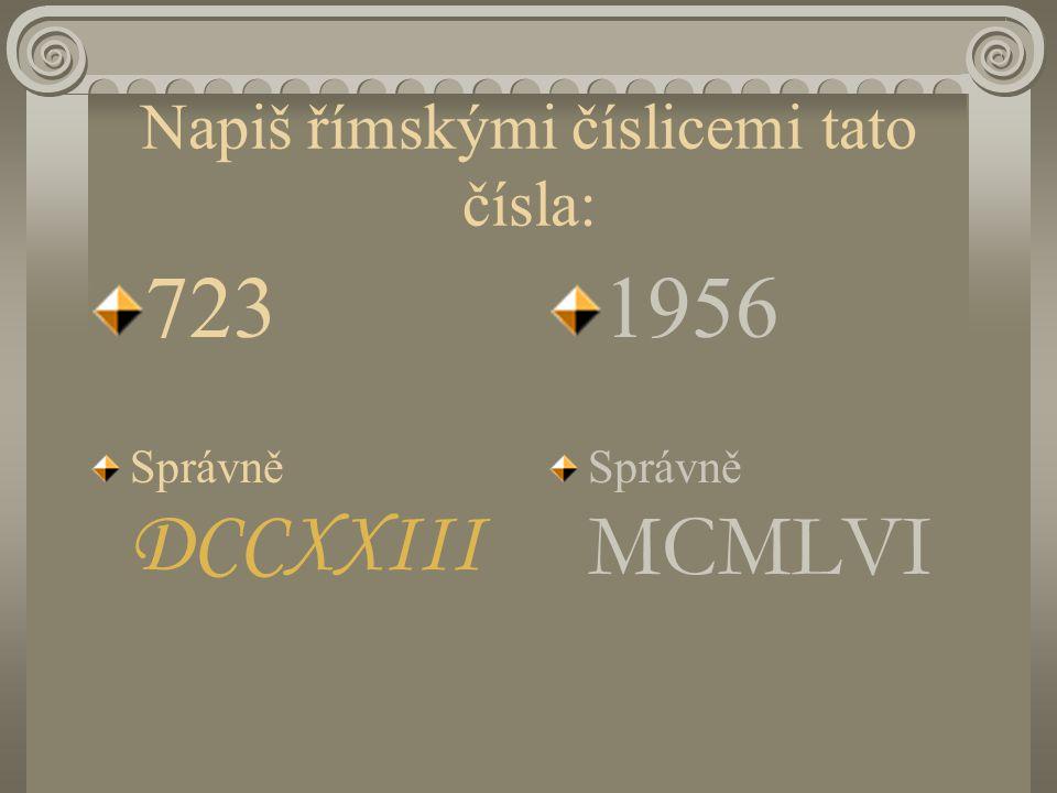 Napiš římskými číslicemi tato čísla: