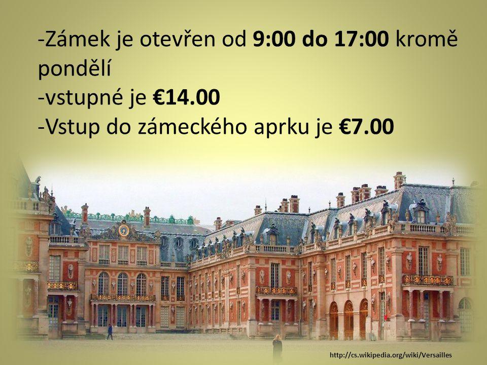 -Zámek je otevřen od 9:00 do 17:00 kromě pondělí -vstupné je €14