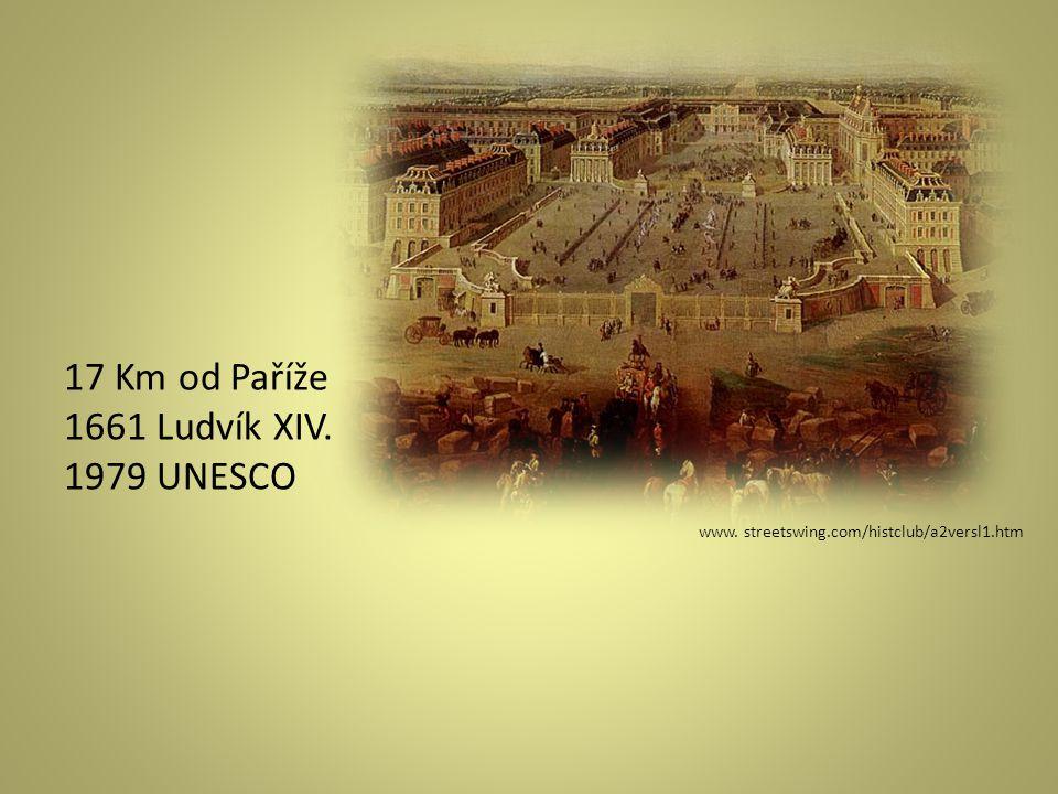 17 Km od Paříže 1661 Ludvík XIV. 1979 UNESCO. www. streetswing