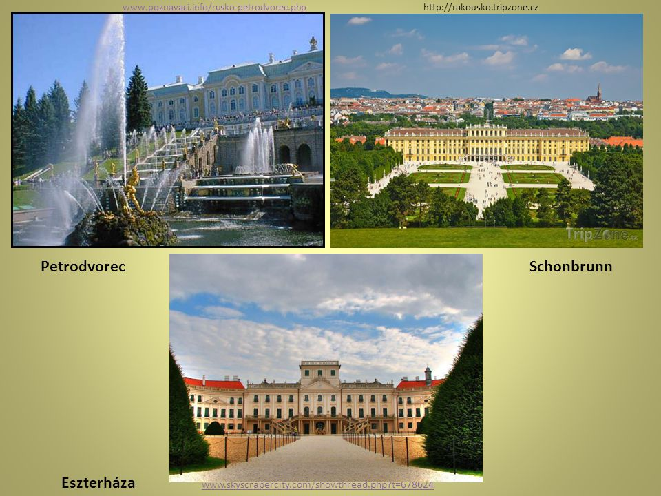 www.poznavaci.info/rusko-petrodvorec.php http://rakousko.tripzone.cz