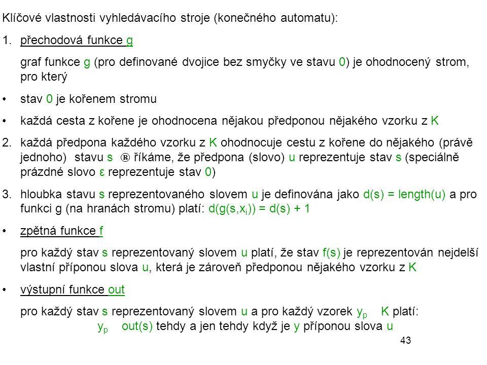 Klíčové vlastnosti vyhledávacího stroje (konečného automatu):