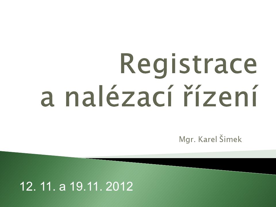 Registrace a nalézací řízení