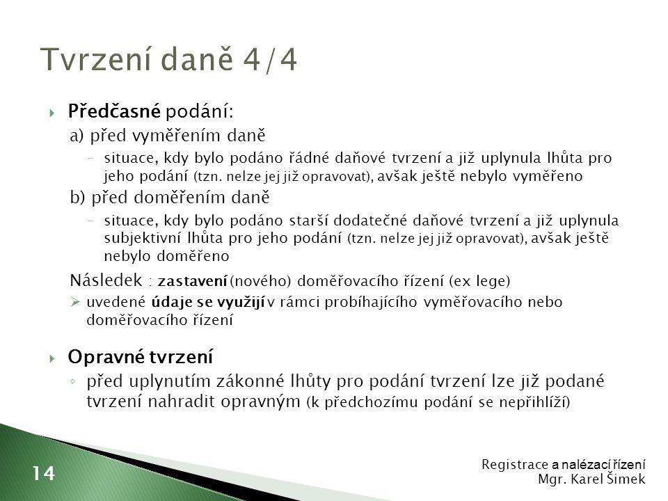 Tvrzení daně 4/4 Předčasné podání: Opravné tvrzení 14