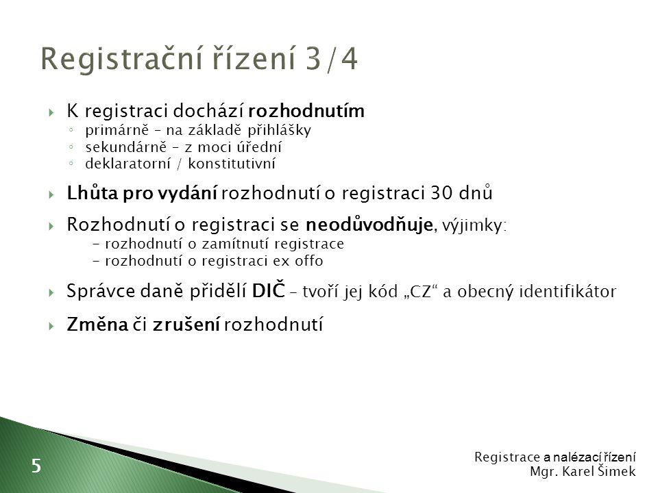 Registrační řízení 3/4 K registraci dochází rozhodnutím