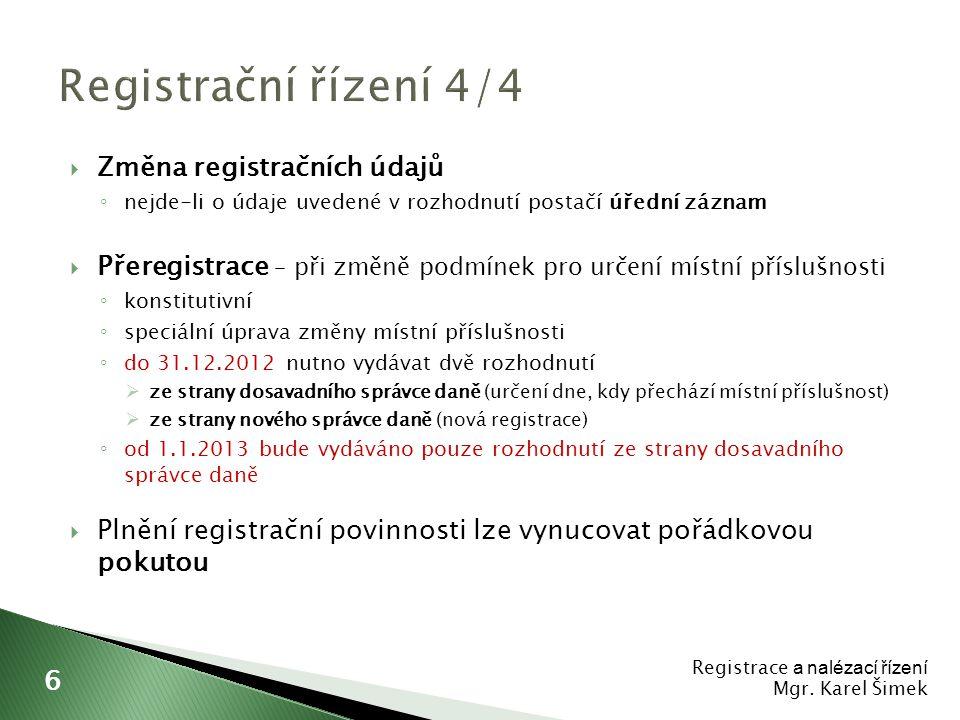 Registrační řízení 4/4 Změna registračních údajů