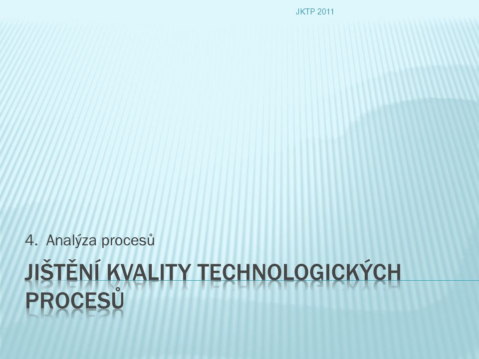 Jištění kvality technologických procesů