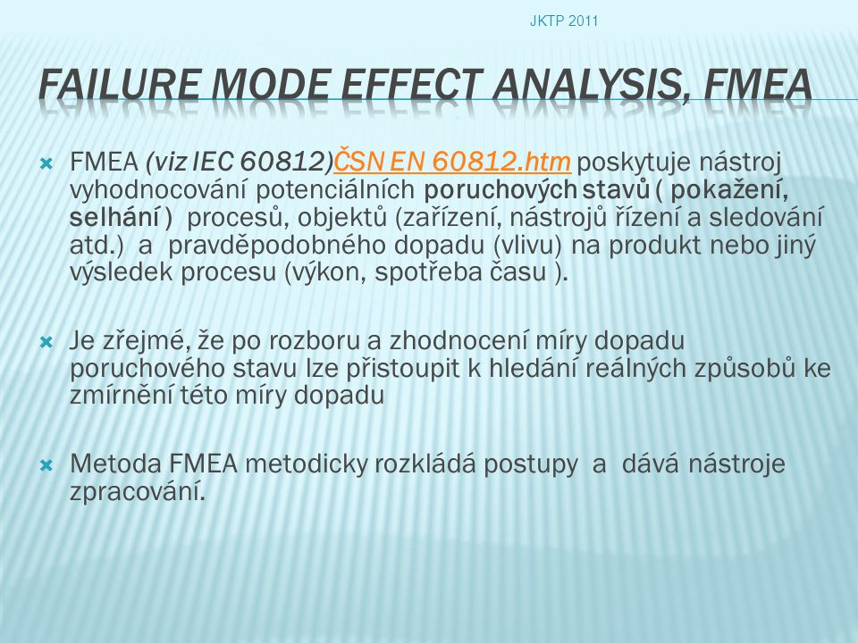 Failure Mode Effect Analysis, FMEA