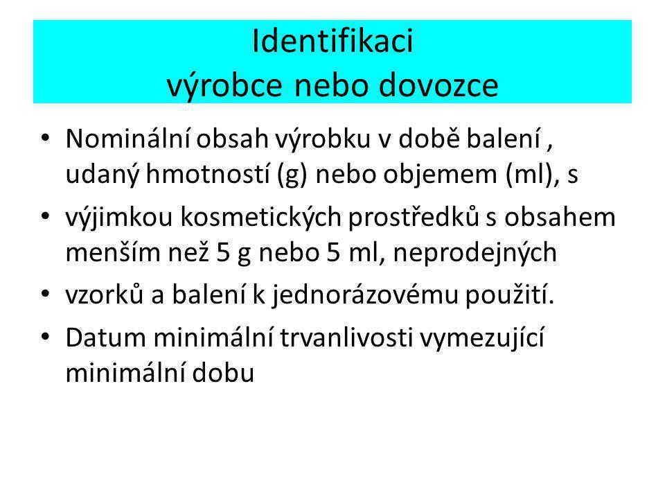 Identifikaci výrobce nebo dovozce