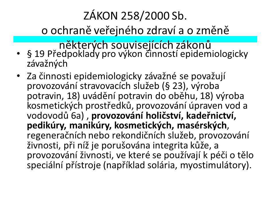 ZÁKON 258/2000 Sb. o ochraně veřejného zdraví a o změně některých souvisejících zákonů