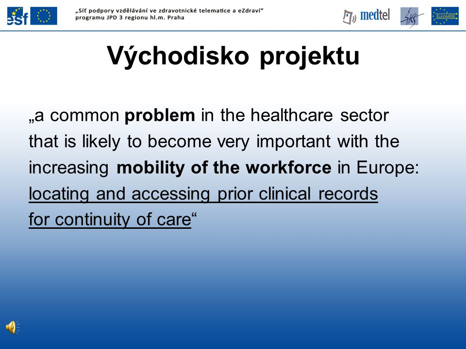 "Východisko projektu ""a common problem in the healthcare sector"