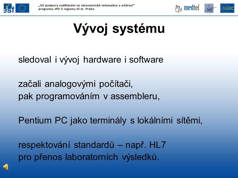 Vývoj systému sledoval i vývoj hardware i software