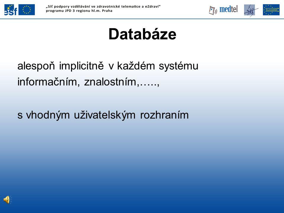 Databáze alespoň implicitně v každém systému