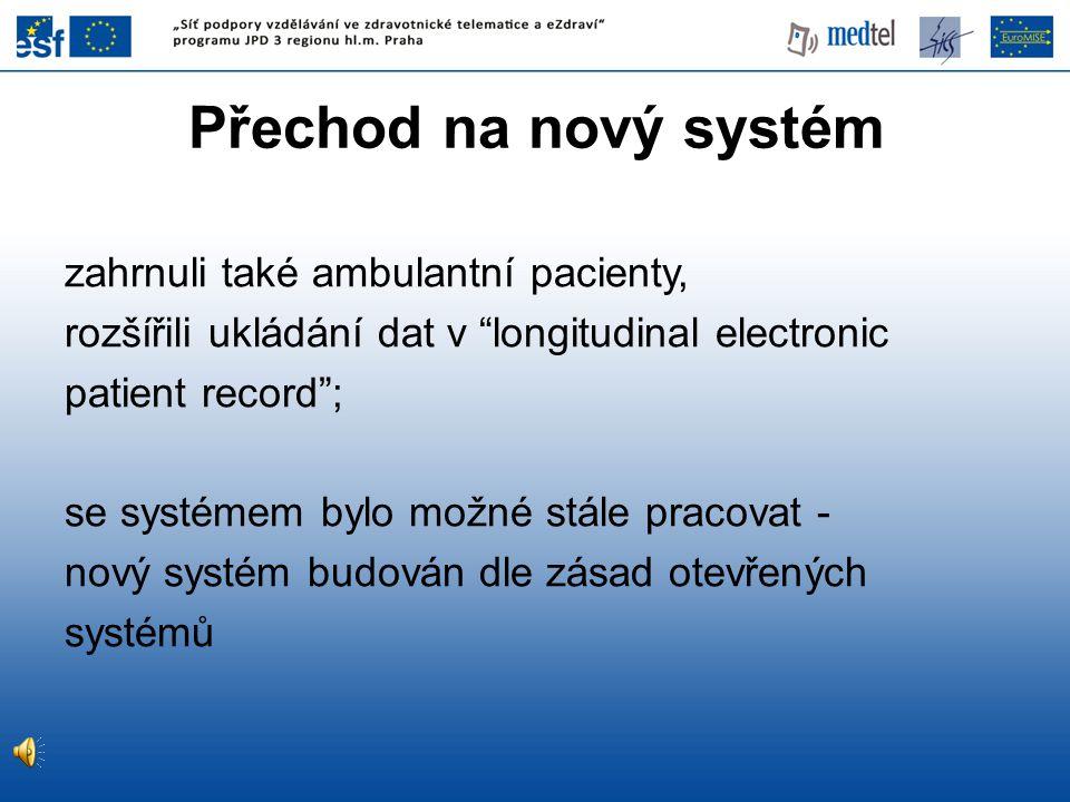 Přechod na nový systém zahrnuli také ambulantní pacienty,