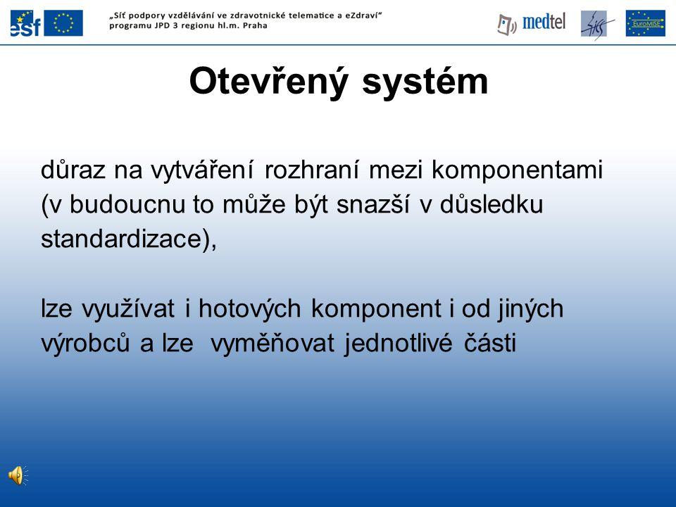 Otevřený systém důraz na vytváření rozhraní mezi komponentami