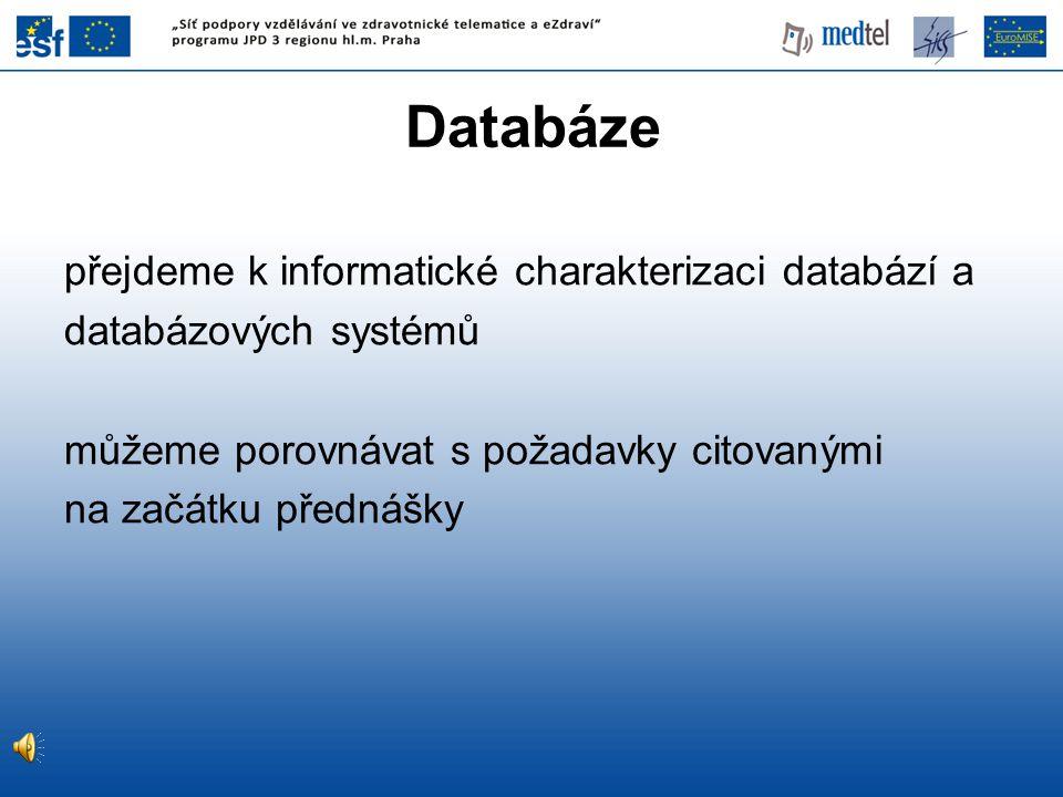 Databáze přejdeme k informatické charakterizaci databází a