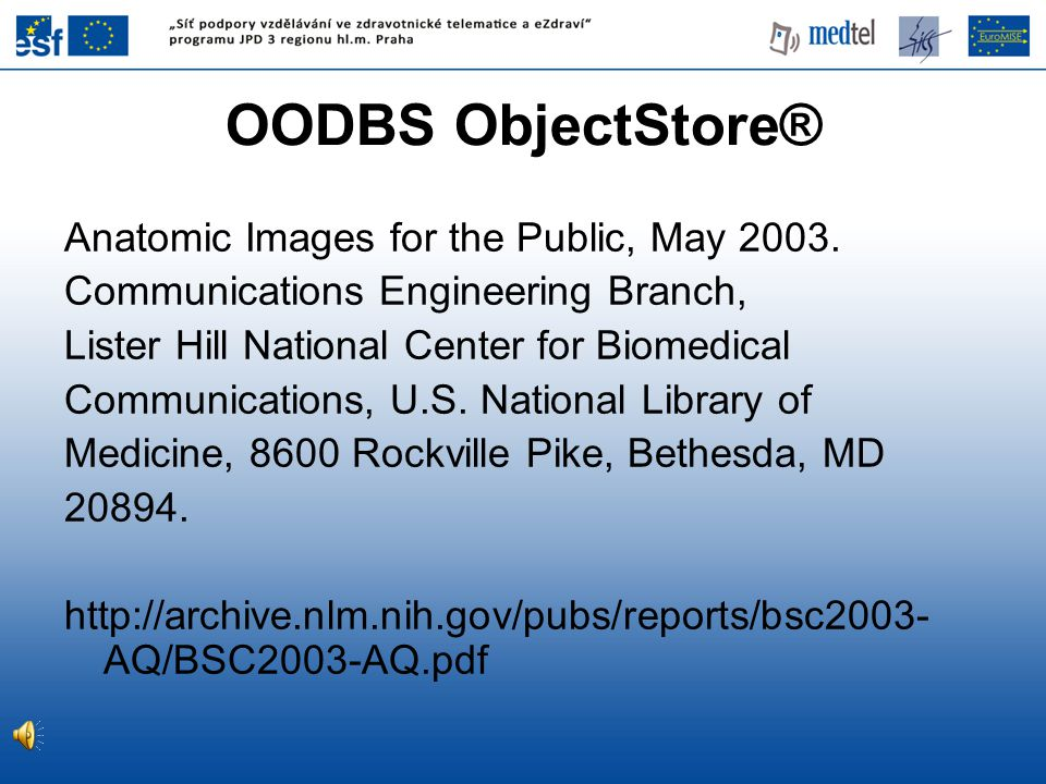 OODBS ObjectStore® Anatomic Images for the Public, May 2003.