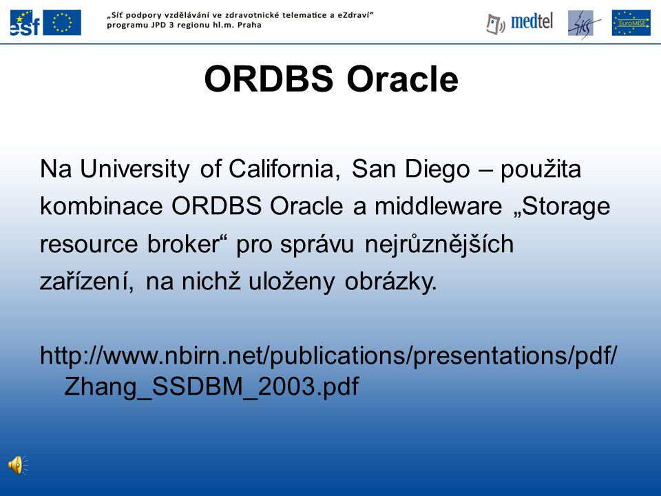 ORDBS Oracle Na University of California, San Diego – použita
