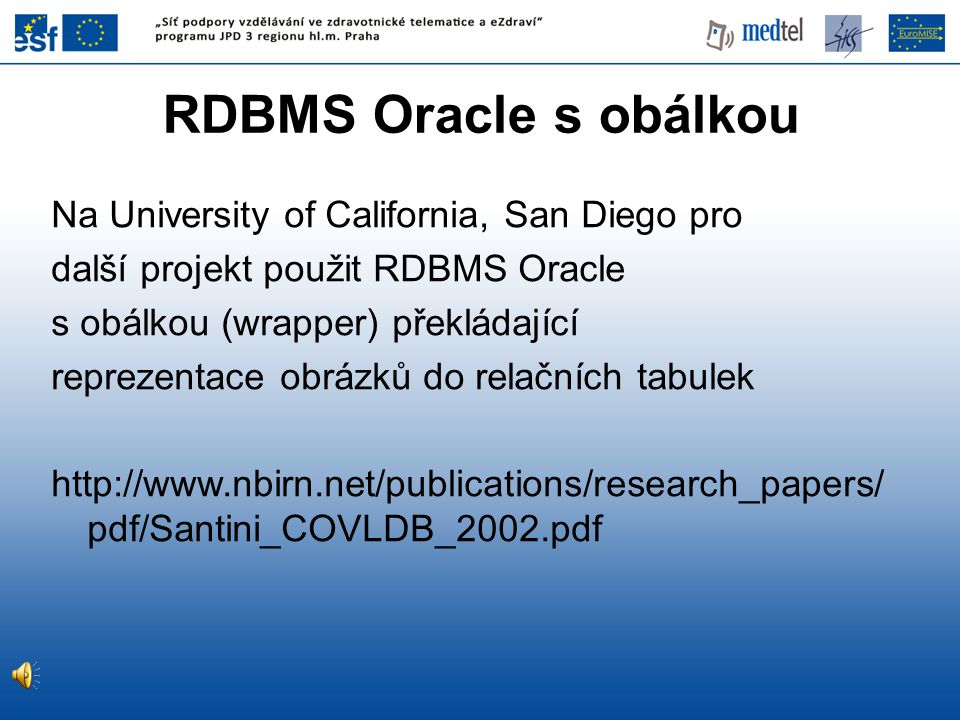 RDBMS Oracle s obálkou Na University of California, San Diego pro