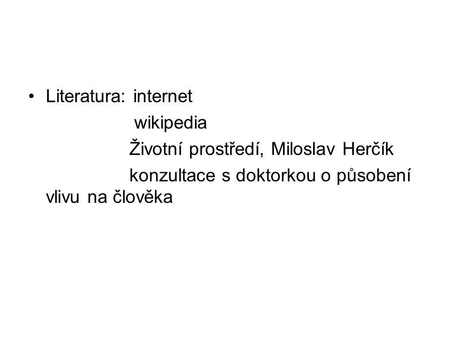 Literatura: internet wikipedia. Životní prostředí, Miloslav Herčík.