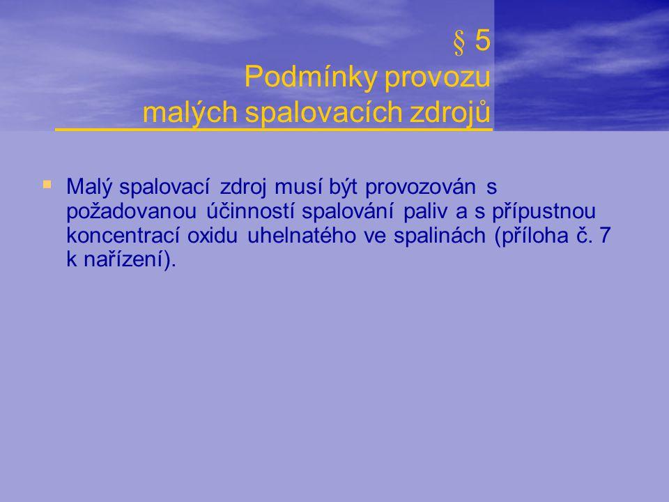 § 5 Podmínky provozu malých spalovacích zdrojů