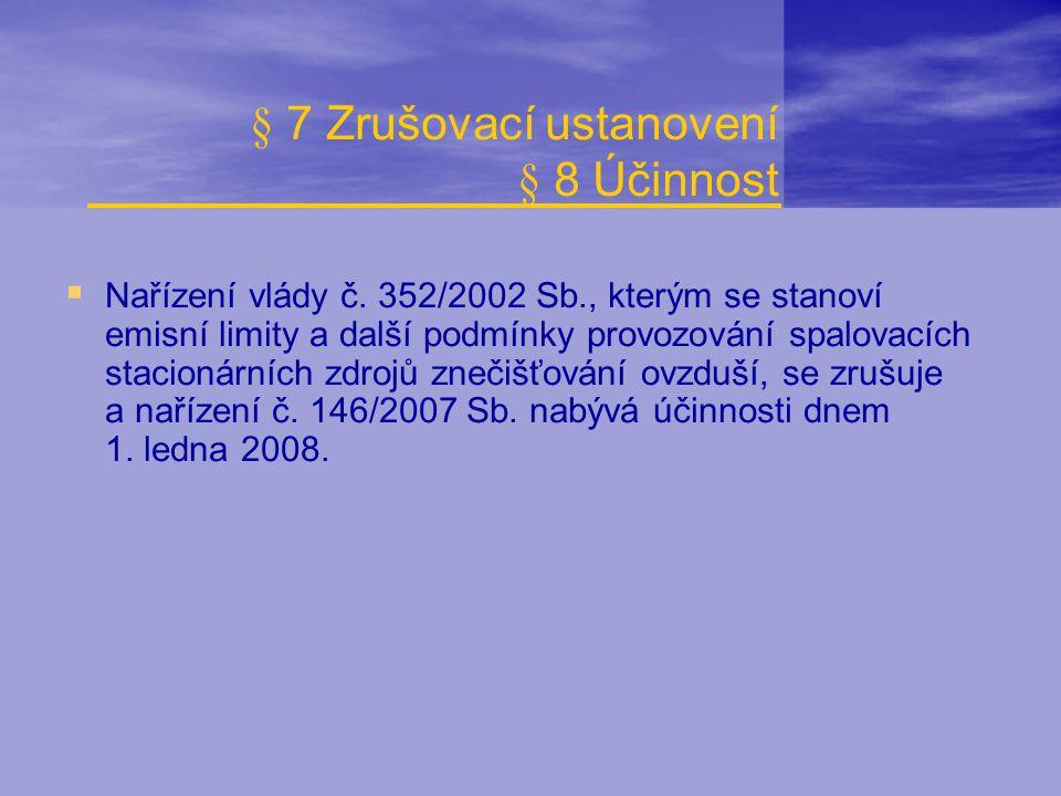 § 7 Zrušovací ustanovení § 8 Účinnost
