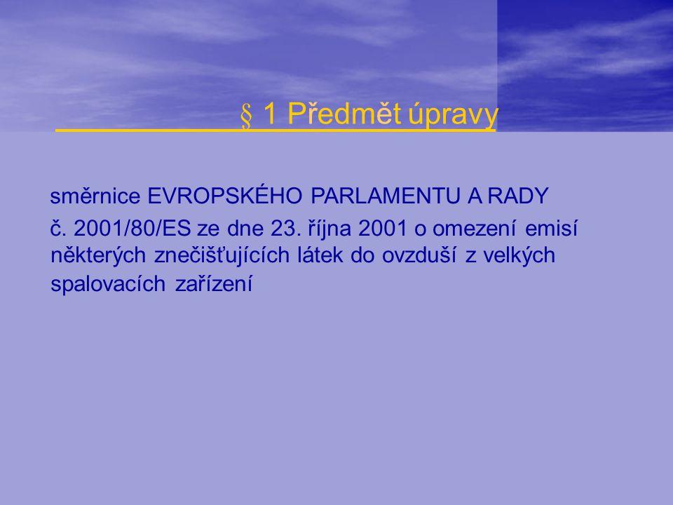 § 1 Předmět úpravy směrnice EVROPSKÉHO PARLAMENTU A RADY