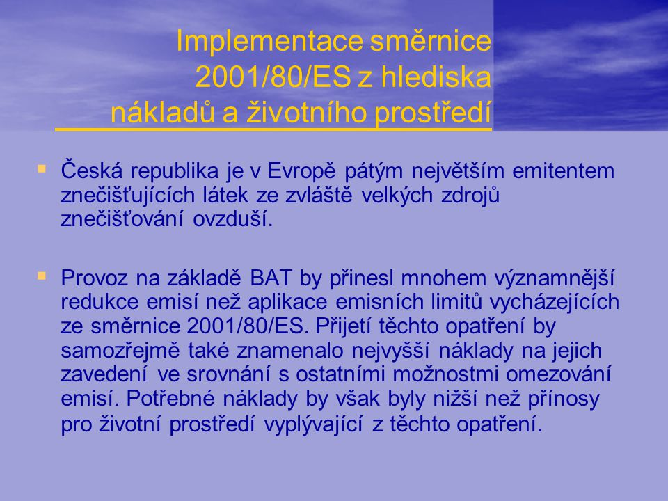 Implementace směrnice 2001/80/ES z hlediska nákladů a životního prostředí