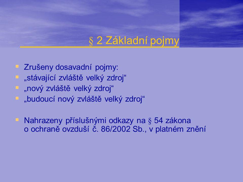 § 2 Základní pojmy Zrušeny dosavadní pojmy: