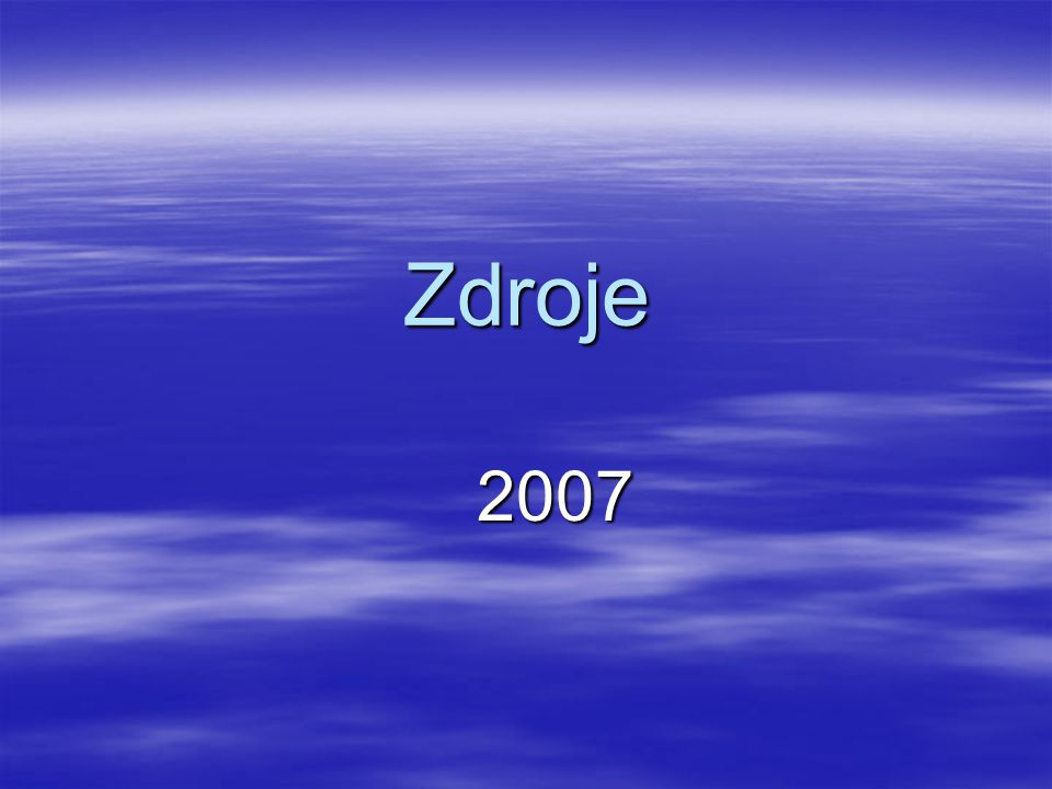 Zdroje 2007