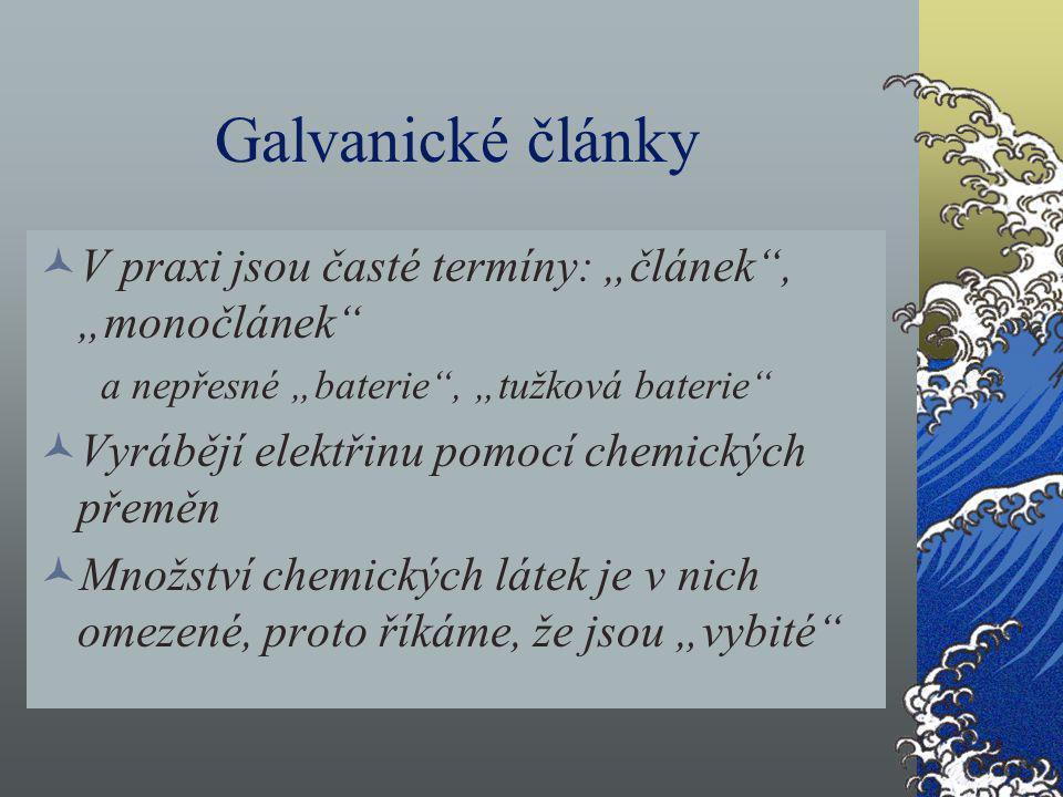 """Galvanické články V praxi jsou časté termíny: """"článek , """"monočlánek"""