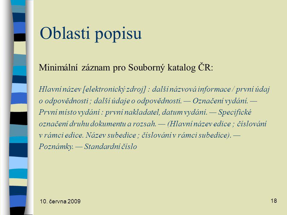 Oblasti popisu Minimální záznam pro Souborný katalog ČR: