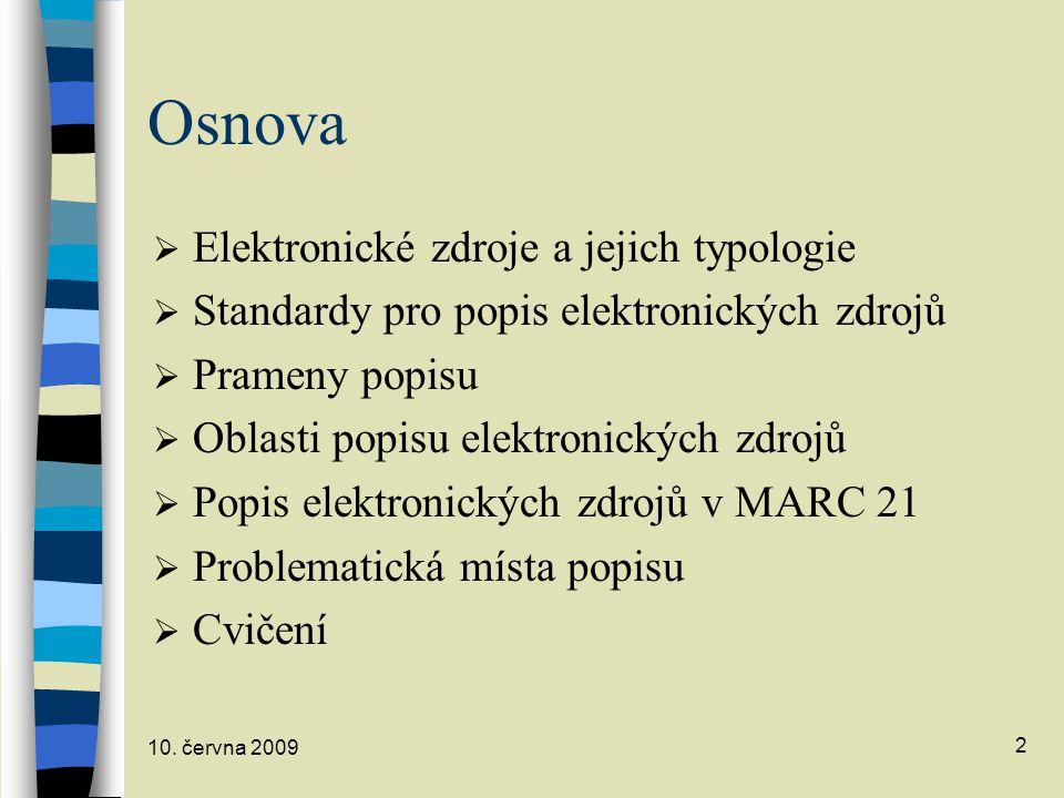 Osnova Elektronické zdroje a jejich typologie