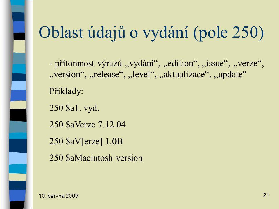 Oblast údajů o vydání (pole 250)