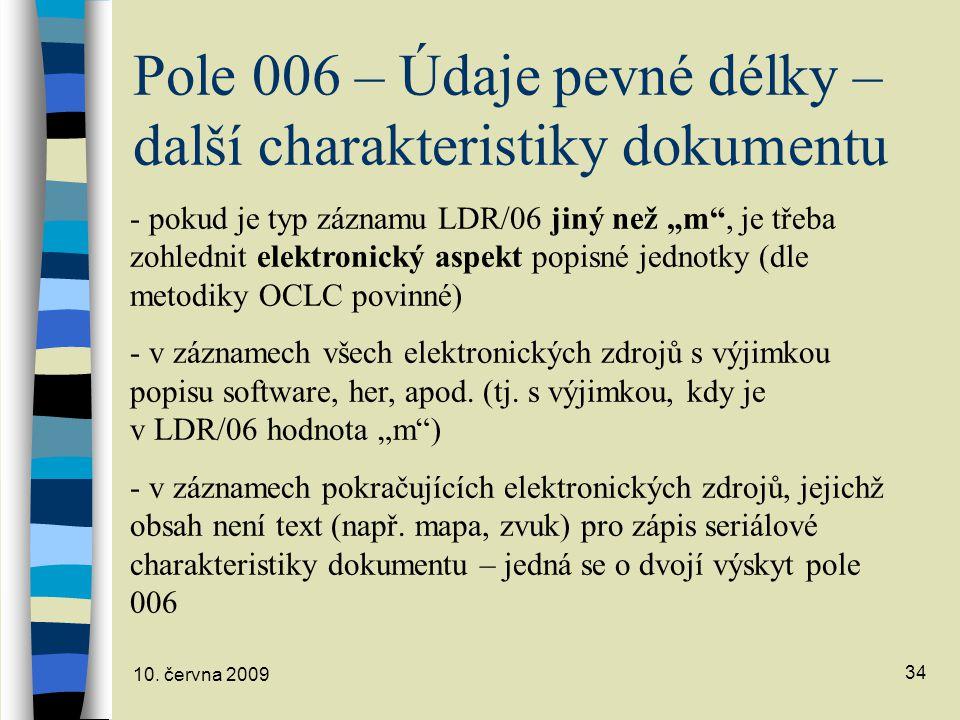 Pole 006 – Údaje pevné délky – další charakteristiky dokumentu