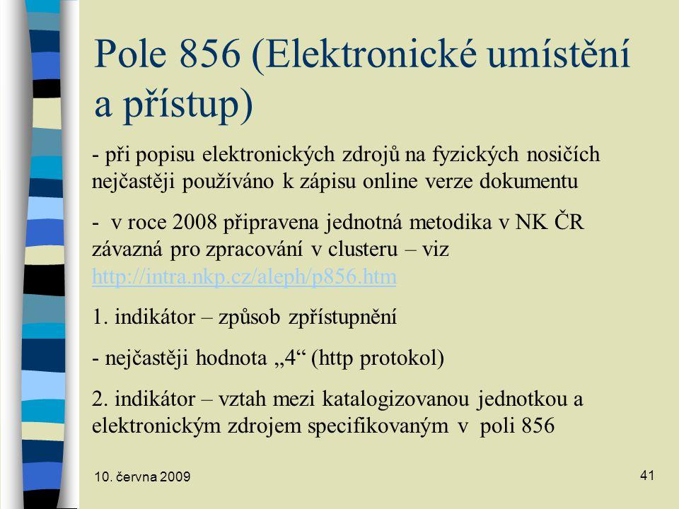 Pole 856 (Elektronické umístění a přístup)
