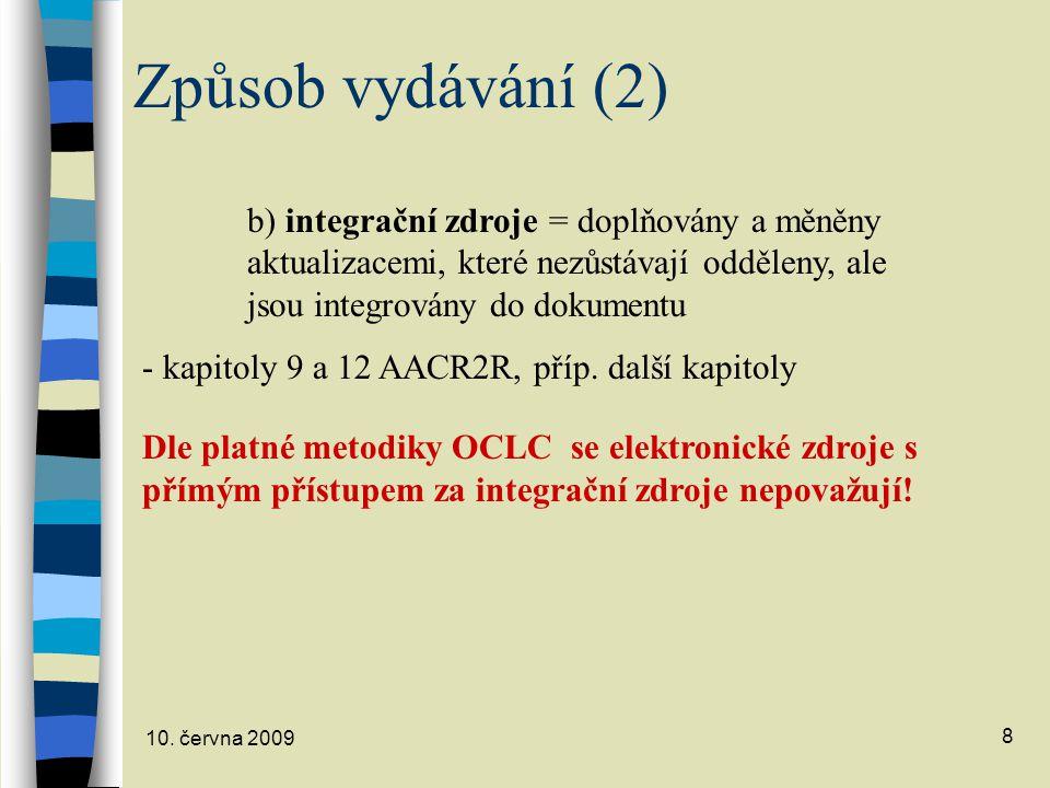 Způsob vydávání (2) b) integrační zdroje = doplňovány a měněny aktualizacemi, které nezůstávají odděleny, ale jsou integrovány do dokumentu.