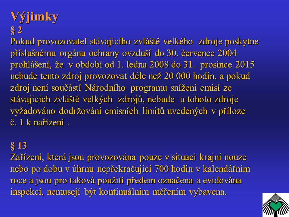 Výjimky § 2 Pokud provozovatel stávajícího zvláště velkého zdroje poskytne příslušnému orgánu ochrany ovzduší do 30.