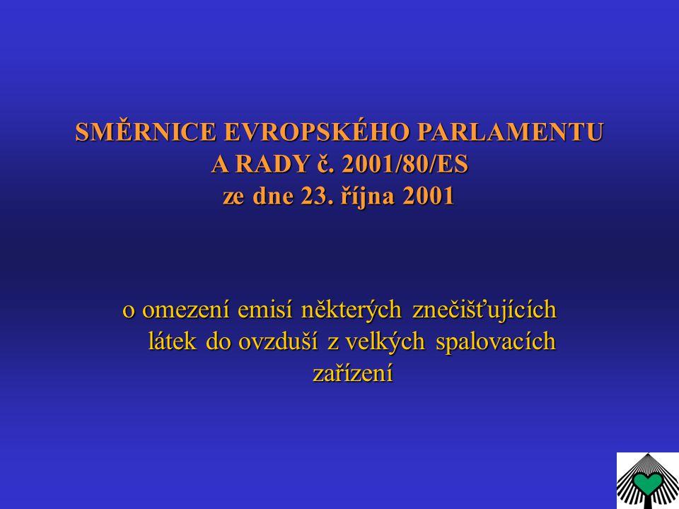 SMĚRNICE EVROPSKÉHO PARLAMENTU A RADY č. 2001/80/ES ze dne 23