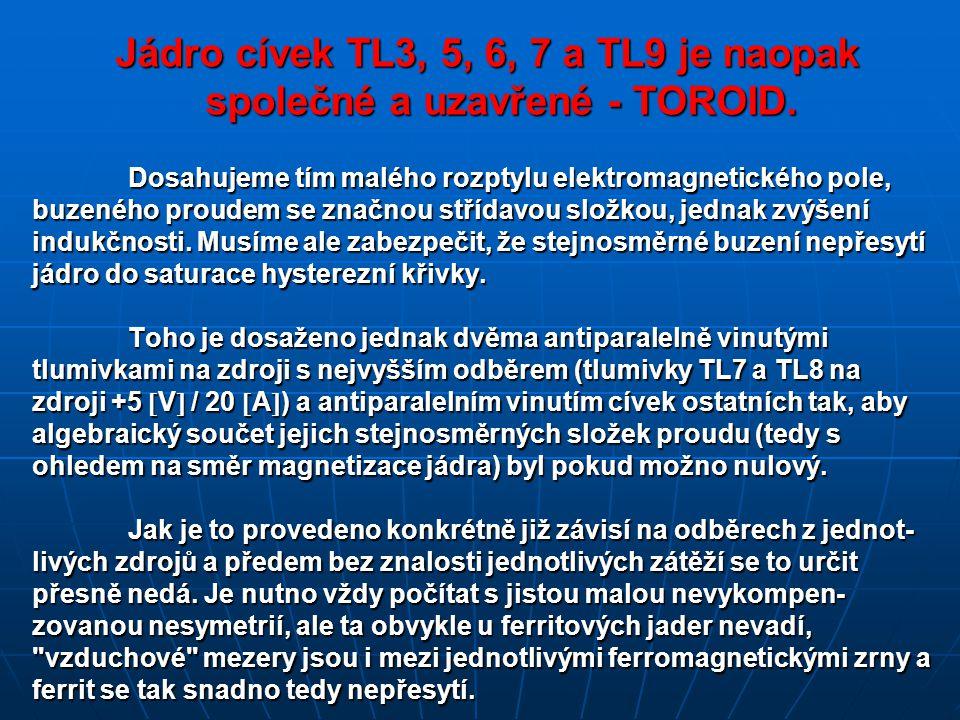 Jádro cívek TL3, 5, 6, 7 a TL9 je naopak společné a uzavřené - TOROID.