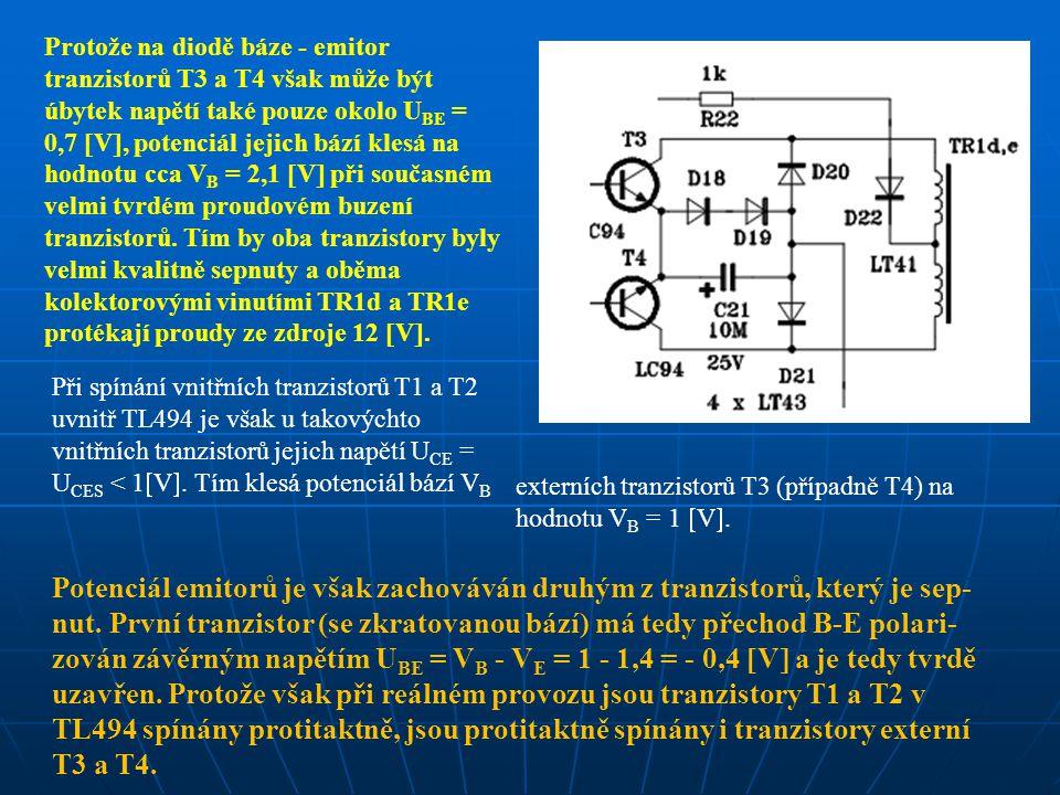 Protože na diodě báze - emitor tranzistorů T3 a T4 však může být úbytek napětí také pouze okolo UBE = 0,7 V, potenciál jejich bází klesá na hodnotu cca VB = 2,1 V při současném velmi tvrdém proudovém buzení tranzistorů. Tím by oba tranzistory byly velmi kvalitně sepnuty a oběma kolektorovými vinutími TR1d a TR1e protékají proudy ze zdroje 12 V.