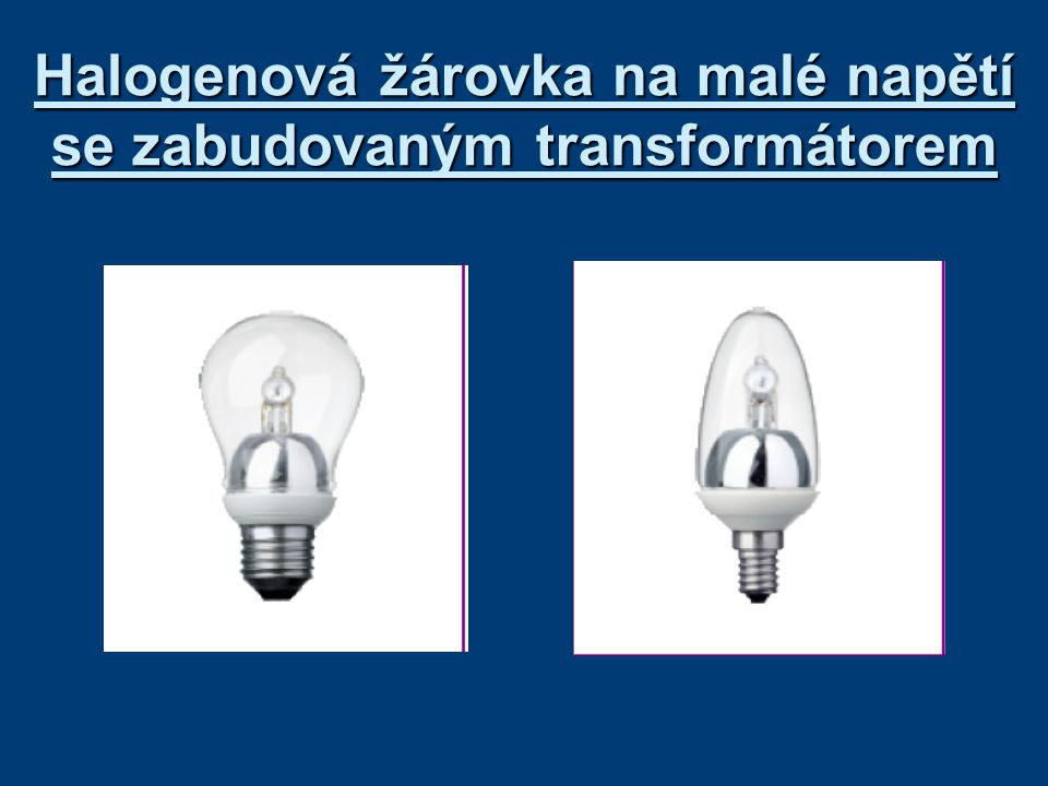 Halogenová žárovka na malé napětí se zabudovaným transformátorem