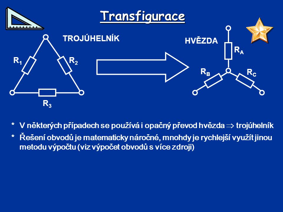 Transfigurace RB RA RC TROJÚHELNÍK R3 R2 R1 HVĚZDA