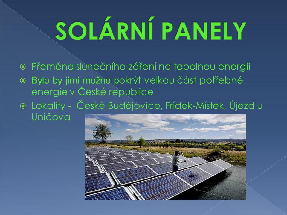 SOLÁRNÍ PANELY Přeměna slunečního záření na tepelnou energii