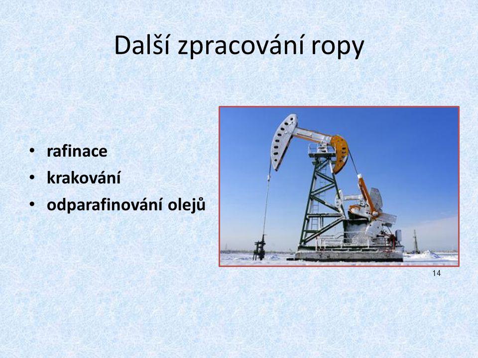 Další zpracování ropy rafinace krakování odparafinování olejů 14