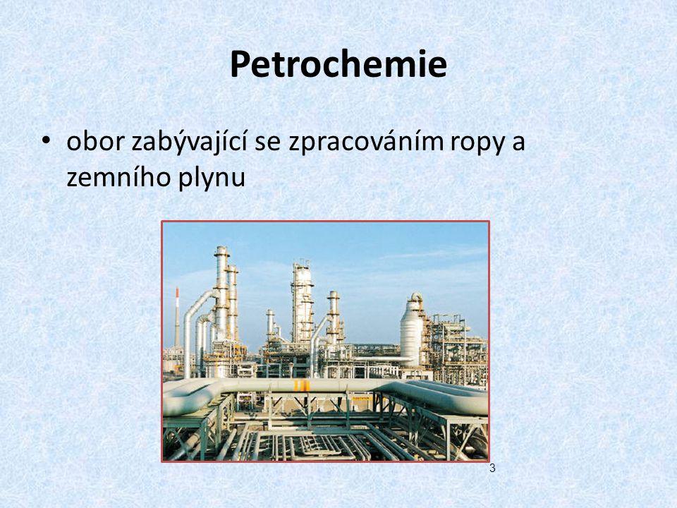 Petrochemie obor zabývající se zpracováním ropy a zemního plynu 3