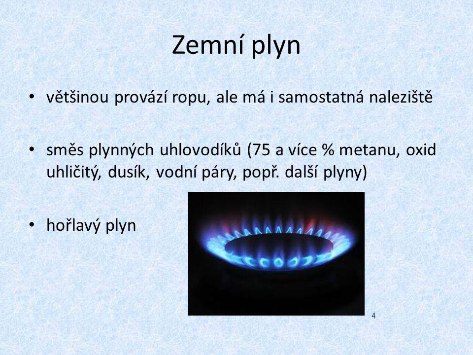 Zemní plyn většinou provází ropu, ale má i samostatná naleziště