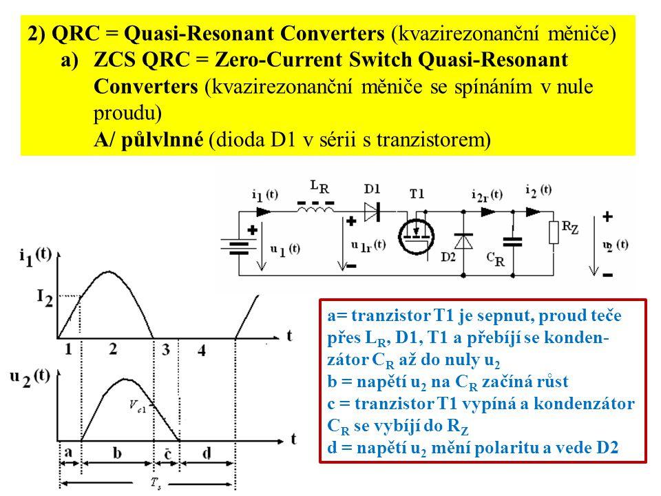 2) QRC = Quasi-Resonant Converters (kvazirezonanční měniče)